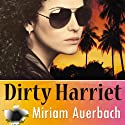 Dirty Harriet: Volume 1 Audiobook by Miriam Auerbach Narrated by Karen Commins