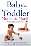 Cover of Baby to Toddler Month By Month by Simone Cave Dr. Caroline Fertleman 1848502095