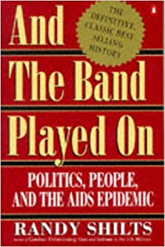 and the band played on by randy shilts essay More music, movie essay topics i have not read the book and the band played on, from randy shilts but i've learned that it is a very good resource to learn about aids.