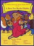 A Bow For Rachel Rabbit PreK-2