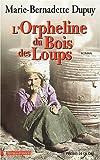 echange, troc Marie-Bernadette Dupuy - L'Orpheline du bois des loups