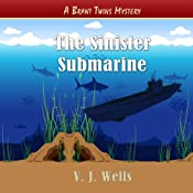 The Sinister Submarine: A Brant Twins Mystery, Volume 1 | V. J. Wells