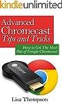 Advanced Chromecast Tips and Tricks (...