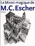 echange, troc Bruno Ernst - Le Miroir magique de M. C. Escher