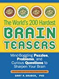 World&#8217;s 200 Hardest Brain Teasers