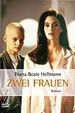Zwei Frauen: Roman: Das Buch zum Film. Roman