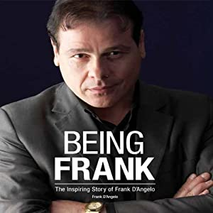 Being Frank: The Inspiring Story of Frank D' Angelo | [Frank D' Angelo]