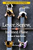 Science Chapters: Lever, Screw, and Inclined Plane: The Power of Simple Machines (0792259491) by Thompson, Gare