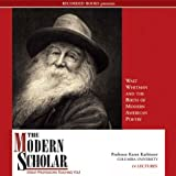 The Modern Scholar: Walt Whitman and the Birth of Modern American Poetry