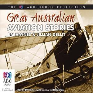 Great Australian Aviation Stories   [Jim Haynes, Jillian Dellit]