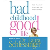 Bad Childhood---Good Life CD ~ Laura Schlessinger