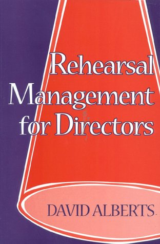 REHEARSAL MANAGEMENT FOR DIRECTORS