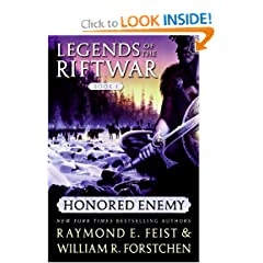 Honored Enemy (Legends of the Riftwar, Book 1) by Raymond E. Feist and William R. Forstchen
