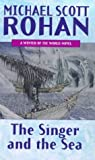 The Singer and the Sea (Winter of the World) (1857237412) by MICHAEL SCOTT ROHAN