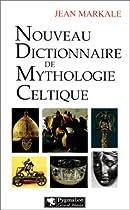 Nouveau dictionnaire de mythologie celtique