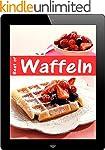 Best of Waffeln: 28 s��e & herzhafte...