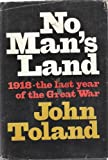 No Man's Land: 1918, The Last Year of the Great War (0385112912) by Toland, John