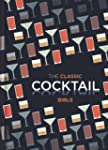 The Classic Cocktail Bible (Cocktails...