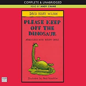 Please Keep off the Dinosaur | [David Henry Wilson]