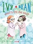 Ivy and Bean (Book 7): What's the Big...