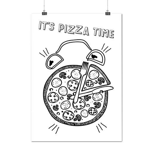 Pizza Temps Horloge Manger Drôle Matte/Glacé Affiche A1 (84cm x 60cm) | Wellcoda