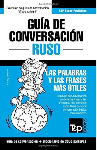 Guía de Conversación Español-Ruso y vocabulario temático de 3000 palabras