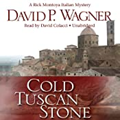 Cold Tuscan Stone: A Rick Montoya Italian Mystery, Book 1 | David Wagner
