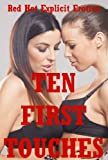 img - for Ten First Touches: Ten Lesbian Experience Erotica Stories book / textbook / text book