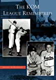 www.payane.ir - The KOM League Remembered   (KS)  (Images of Baseball)