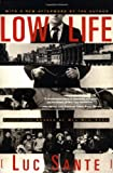 Low Life: Lures and Snares of Old New York (0374528993) by Sante, Luc