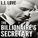 The Billionaire's Secretary: Billionaire's Series, Book 1 | L.J. Love