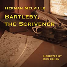 Bartleby, the Scrivener: A Story of Wall-Street Audiobook by Herman Melville Narrated by Ken Cohen