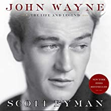 John Wayne: The Life and Legend (       UNABRIDGED) by Scott Eyman Narrated by John McLain