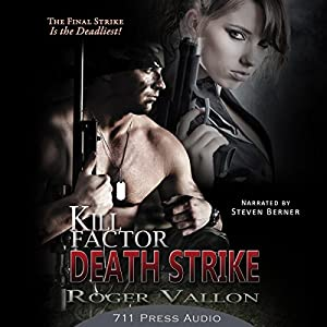 Kill Factor: Death Strike | [Roger Vallon, Daniel Middleton, Jaime Vendera]