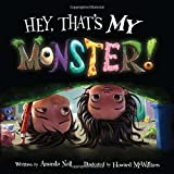 img - for Hey, That's MY Monster! book / textbook / text book