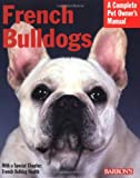 img - for French Bulldogs (Barron's Complete Pet Owner's Manuals) book / textbook / text book