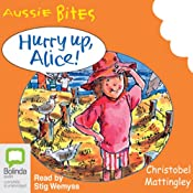 Hurry Up Alice!: Aussie Bites | [Christobel Mattingley]