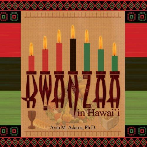 Kwanzaa In Hawai`i by Ayin M. Adams