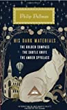 His Dark Materials: The Golden Compass, The Subtle Knife, The Amber Spyglass (Everyman's Library (Cloth))