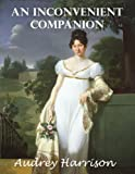img - for An Inconvenient Companion (A Regency Romance): Inconvenient Trilogy - Book 3 book / textbook / text book