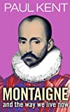Montaigne and the way we live now