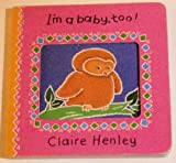 img - for Animal I'm Baby Too (Animal Board Books) book / textbook / text book