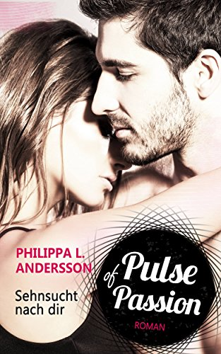 Pulse of Passion – Sehnsucht nach dir