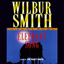 Elephant Song Audiobook by Wilbur Smith Narrated by Tim Pigott-Smith