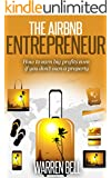 The Airbnb Entrepreneur: How To Earn Big Profits, Even If You Don't Own a Property (English Edition)