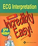 img - for ECG Interpretation Made Incredibly Easy (Incredibly Easy! Series) (2004-10-01) book / textbook / text book