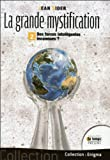 img - for Grande mystification (La) : T2 : Des forces intelligentes inconnues ? book / textbook / text book