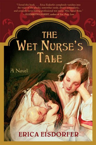 The Wet Nurse's Tale by Erica Eisdorfer at Amazon.com