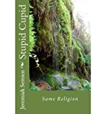 img - for [ Stupid Cupid: Same Religion BY Semien, Jeremiah ( Author ) ] { Paperback } 2013 book / textbook / text book
