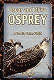 Oscar and Olive Osprey: A Family Takes Flight (A Mom's Choice Awards Recipient)